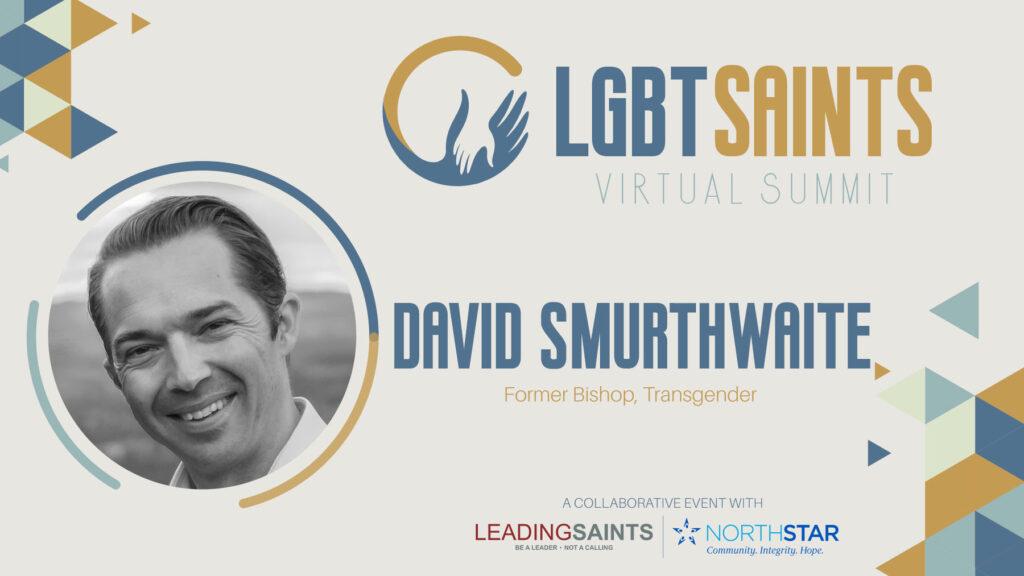 dave smurthwaite lgbtq lds Leading Saints LGBT Virtual Summit